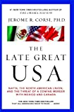 img - for The Late Great USA: NAFTA, the North American Union, and the Threat of a Coming Merger with Mexico and Canada book / textbook / text book