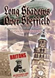 img - for Long Shadows Over Sheffield: Forgotten Voices of The Great War book / textbook / text book