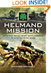 Helmand Mission: With 1st Royal Irish...