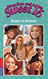 echange, troc Eliza Willard, Michael SwerdliCK - Mary-Kate and Ashley Sweet 16, Tome 4 : Route et déroute