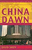 China Dawn: Culture and Conflict in Chinas Business Revolution