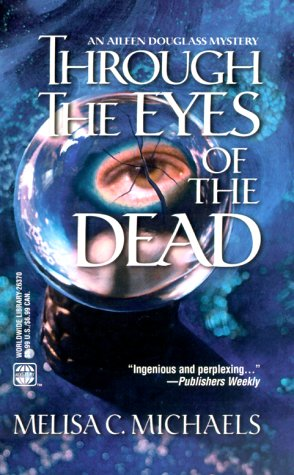 Through the Eyes Of the Dead (An Aileen Douglass Mystery), Melisa C. Michaels