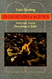 img - for The Legends of the Jews: From Joshua to Esther (Volume 4) book / textbook / text book