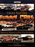 img - for Drag Racing Funny Cars: Factory Flyers to Flip-top Fuelers (A Photo Gallery) book / textbook / text book