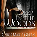 Deep in the Woods: Vampire Babylon, Book 6 (       UNABRIDGED) by Chris Marie Green Narrated by Khristine Hvam
