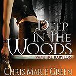 Deep in the Woods: Vampire Babylon, Book 6 | Chris Marie Green