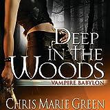 Deep in the Woods: Vampire Babylon, Book 6