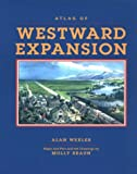 img - for The Atlas of Westward Expansion book / textbook / text book