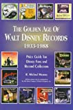 The Golden Age of Walt Disney Records 1933-1988: Murray's Collectors' Price Guide and Discography : Lps/45 Rpm/78 Rpm/Eps
