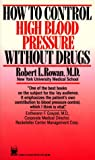 img - for How to Control High Blood Pressure Without Drugs book / textbook / text book