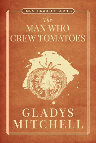 The Man Who Grew Tomatoes (Mrs. Bradley) (Tomato Man compare prices)