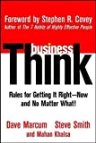 img - for businessThink: Rules for Getting It Right ?Now, and No Matter What! by Marcum, Dave, Smith, Steve, Khalsa, Mahan 1st edition (2002) Hardcover book / textbook / text book