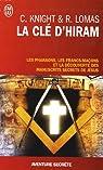 La clé d'Hiram : Les pharaons , les francs-maçons et la découverte des manuscrits secrets de Jésus par Knight