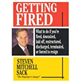 Getting Fired: What to Do If You're Fired, Downsized, Laid Off, Restructured, Discharged, Terminated, or Re-Engineered ~ Steven Mitchell Sack