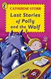 Last Stories of Polly and the Wolf (Young Puffin Story Books)