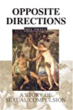 img - for Opposite Directions: A Story of Sexual Compulsion book / textbook / text book
