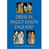 Dress in Anglo-Saxon England: Revised and Enlarged Edition ~ Gale R. Owen-Crocker