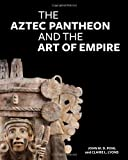 img - for The Aztec Pantheon and the Art of Empire book / textbook / text book