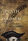 Death of a Colonial (Sir John Fielding Mysteries) (0399145648) by Alexander, Bruce