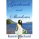GARLANDS AND SHADOWSby Karen MacLeod