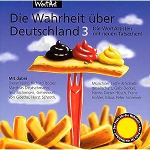 eBook Cover für  Die Wahrheit xFC ber Deutschland Audio CDs Tl 3 Die WortArtisten mit neuen Tatsachen