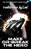 img - for Make or Break the Hero (The Hunter Legacy Book 4) book / textbook / text book