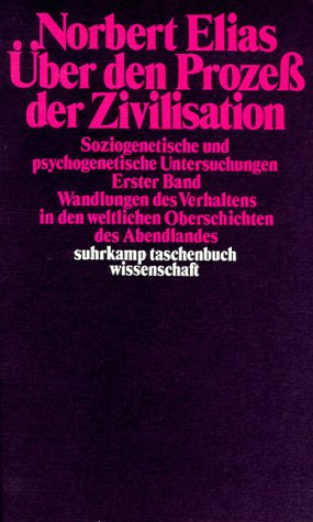ber den Prozess der Zivilisation. Soziogenetische und psychogenetische Untersuchungen: ber den Proze der Zivilisation: Soziogenetische und ... (suhrkamp taschenbuch wissenschaft)