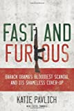 Image of Fast and Furious: Barack Obama's Bloodiest Scandal and the Shameless Cover-Up