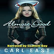 Almost Good (       UNABRIDGED) by Carl East Narrated by Scarlett Day