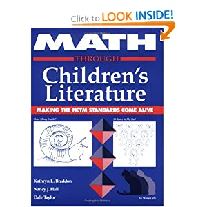 Math Through Children's Literature: Making the NCTM Standards Come Alive by Kathryn L. Braddon, Nancy J. Hall and Dale Taylor