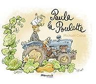 Paula la poulette par Michaël Crosa