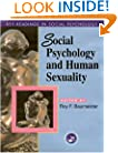 Social Psychology and Human Sexuality: Key Readings (Key Readings in Social Psychology)