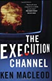 The Execution Channel (0765320673) by MacLeod, Ken