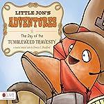 Little Jon's Adventures: The Day of the Tumbleweed Travesty | Denise L. Bradford