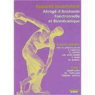 Appareil locomoteur : abrégé d'anatomie fonctionnelle et biomécanique. : Tome 1, Généralités, os, cartilage, tendon...