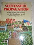 """The """"Gardening from Which?"""" Guide to Successful Propagation (Which? books)"""
