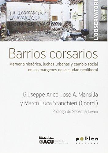 Barrios corsarios: Memoria histórica, luchas urbanas y cambio social en los márgenes de la ciudad neoliberal (L'Observatori)