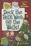 Deck The Halls, We're Off The Walls! (Turtleback School & Library Binding Edition) (My Weird School Special)