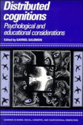 Distributed Cognitions: Psychological and Educational Considerations (Learning in Doing: Social, Cognitive and Computati