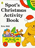 Spot's Christmas Activity Book (0140557571) by Hill, Eric