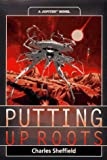 Putting Up Roots: A Jupiter Novel (0312862415) by Sheffield, Charles