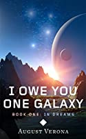 I Owe You One Galaxy Book One: In Dreams [Kindle Edition]