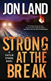 img - for Strong at the Break: A Caitlin Strong Novel (Caitlin Strong Novels) book / textbook / text book