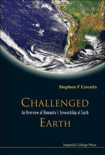 Challenged Earth: An Overview Of Humanity'S Stewardship Of Earth
