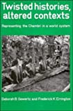 Twisted Histories, Altered Contexts: Representing the Chambri in the World System (0521395879) by Deborah B. Gewertz