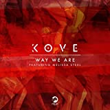 Kove feat. Melissa Steel - Way We Are