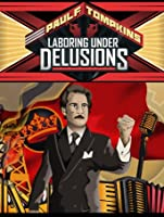 Paul F. Tompkins: Laboring Under Delusions [HD]