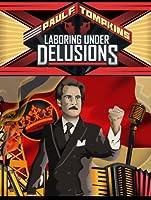 Paul F. Tompkins: Laboring Under Delusions [HD]