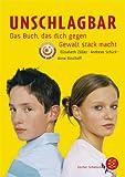 Unschlagbar - Das Buch, das dich gegen Gewalt stark macht - Anne Bischoff, Andreas Schick, Elisabeth Zöller