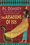 The Assassins of Isis: A Story of Ambition, Politics and Murder Set in Ancient Egypt (0312359608) by Doherty, P. C.